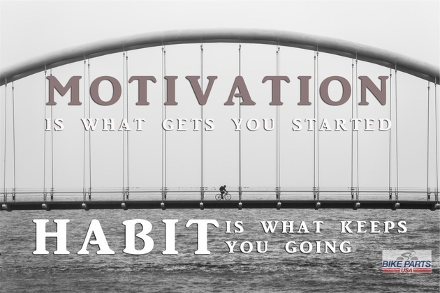 BikePartsUSA  Inspirational Quote about Motivation   and Habit