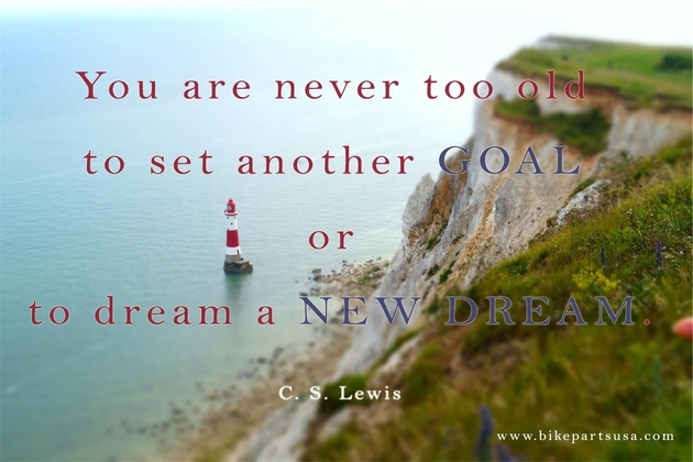 BikePartsUSA You are Never Too Old Inspirational Quote